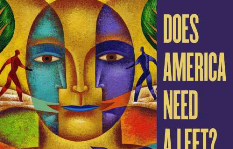 Tikkun Magazine symposium: Does America Need a Left?